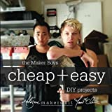 The Maker Boys Cheap + Easy DIY Projects offers