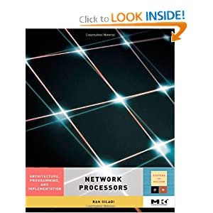 Network processors: architecture, programming, and implementation Ran Giladi