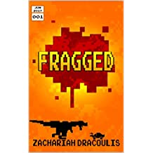 Fragged (Fragged (A LitRPG Short Story Series) Book 1)