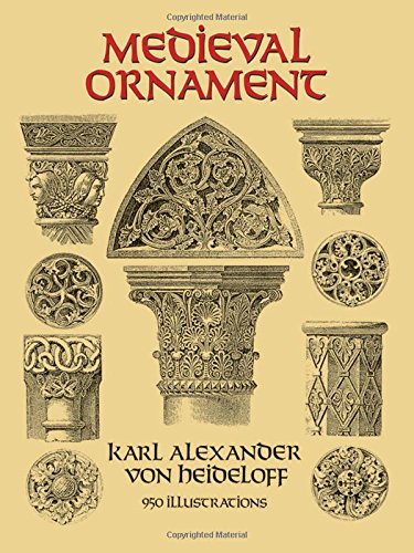 (Medieval Ornament: 950 Illustrations (Dover Pictorial Archive))