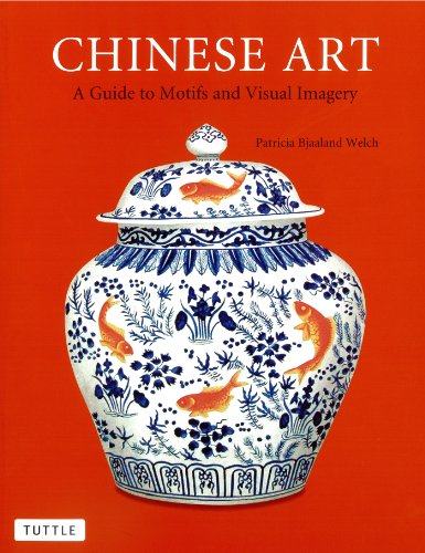 Chinese Art: A Guide to Motifs and Visual Imagery (Ornaments Chinese Meaning)