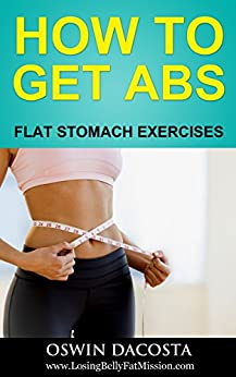 HOW TO GET ABS: FLAT STOMACH EXERCISES (Flat Abs Book 1) by [Dacosta, Oswin]