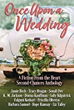 Once Upon a Wedding: A Fiction From the Heart Anthology