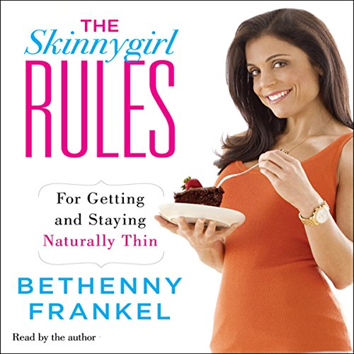 The Skinnygirl Rules: For Getting and Staying Naturally Thin Audiobook [Free Download by Trial] thumbnail