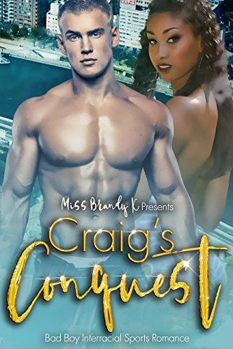Search : Craig's Conquest (Bad Boy Interracial Sports Romance)