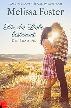 Für die Liebe bestimmt: Rex Braden (Die Bradens in Weston, CO 2) (German Edition) by [Foster, Melissa]