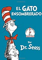 El gato ensombrerado / The Cat in the Hat: Beginner Books
