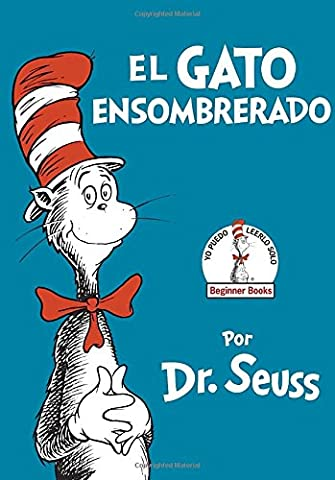 El Gato Ensombrerado (The Cat in the Hat Spanish Edition) (Beginner Books(R)) (Spanish Kids Stories)