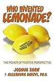 Who Invented Lemonade?, Joshua Shaw and Alexandra Barzvi Ph D, 0595378617