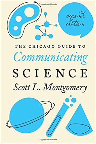 Book The Chicago Guide to Communicating Science: Second Edition (Chicago Guides to Writing, Editing, and Publishing)