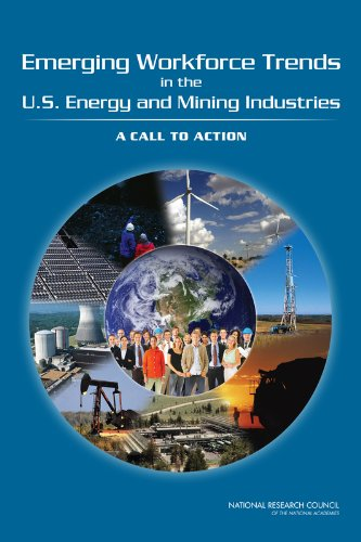 Emerging Workforce Trends in the U.S. Energy and Mining Industries: A Call to Action