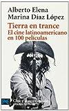 img - for Tierra en trance. El cine latinoamericano en 100 peliculas (COLECCION CINE Y COMUNICACION) (Libro Practico Y Aficiones / Practical Books and Fans) (Spanish Edition) book / textbook / text book