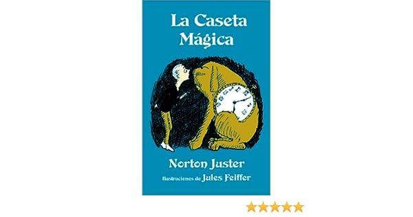 Amazon.com: La Caseta Magica (9781587171093): Norton Juster, Jules Feiffer: Books