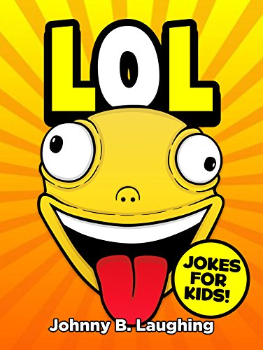 LOL: Funny Jokes and Riddles for Kids (Laugh Out Loud Book 1) by [Laughing, Johnny B.]