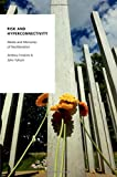 img - for Risk and Hyperconnectivity: Media and Memories of Neoliberalism (Oxford Studies in Digital Politics) book / textbook / text book