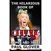 The Hilarious Book Of Cheerleading Memes And Jokes