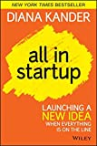 img - for All In Startup: Launching a New Idea When Everything Is on the Line book / textbook / text book