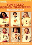 Fun Filled Iron on Transfers, Leisure Arts Staff, 0942237714