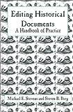 Editing Historical Documents, Michael E. Stevens and Steven B. Burg, 0761989595