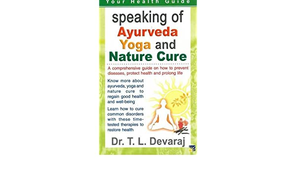 Speaking of Ayurveda, Yoga and Nature Cure (Your Health ...