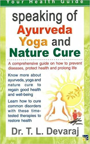 Speaking of Ayurveda, Yoga and Nature Cure (Your Health Guide)