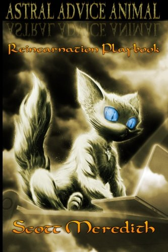 Astral Advice Animal: The Insider's Reincarnation - Jeremy Black Scott