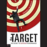 The Target: The Secret to Superior Performance | Stephen J. Blakesley
