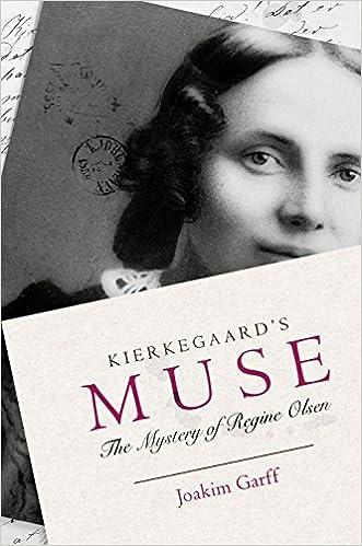 Kierkegaards Muse The Mystery of Regine Olsen