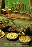 The Best of Amish Cooking: Traditional Contemporary Recipes Adapted from the Kitchens and Pantries of Old Order Amish Cooks