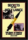 Secrets of the Holy Lance, Jerry E. Smith and George Piccard, 1931882436