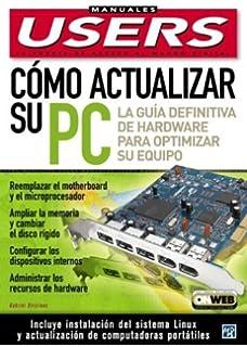 Como Actualizar su PC: Manuales Users, en Espanol / Spanish (Manuales Users,