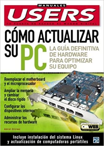 Como Actualizar su PC: Manuales Users, en Espanol / Spanish (Manuales Users, 54) (Spanish Edition): Gabriel Strizinec, MP Ediciones: 9789875261761: ...