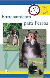 Entrenamiento para Perros (Spanish Edition)