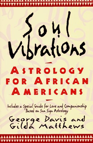 Search : Soul Vibrations: Astrology for African-Americans