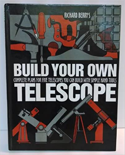 !!FULL!! Build Your Own Telescope: Complete Plans For Five Telescopes You Can Build With Simple Hand Tools. Upcoming private Manual proef general Domain