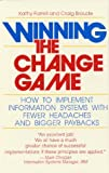 Winning the Change Game, Kathy Farrell and Craig Broude, 047160304X