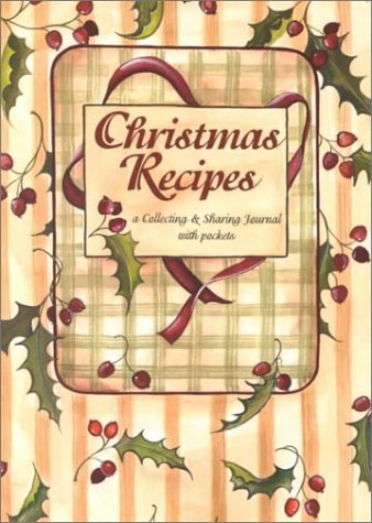 Christmas Recipes (A Collecting & Sharing Journal with Pockets)