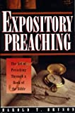 Expository Preaching : The Art of Preaching Through a Bible Book, Bryson, Harold T., 0805418911