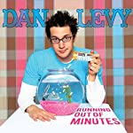 Running out of Minutes | Dan Levy