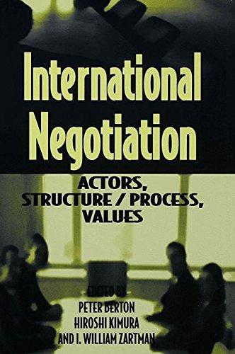 International Negotiation: Actors, Structure/Process, Values