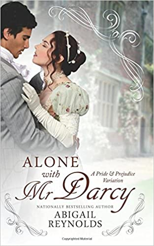 Alone with mr darcy a pride prejudice variation abigail alone with mr darcy a pride prejudice variation abigail reynolds 9780692420157 amazon books fandeluxe Choice Image