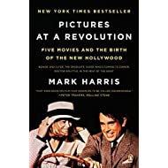 Pictures at a Revolution: Five Movies and the Birth of the New Hollywood by Mark Harris (27-Jan-2009) Paperback