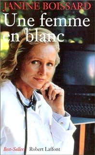 Une femme en blanc, Boissard, Janine