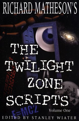Book cover from Richard Mathesons The Twilight Zone Scripts (Volume 1) by Stanley Wiater