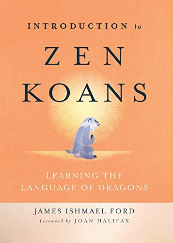 Introduction to Zen Koans: Learning the Language of Dragons by Wisdom Publications