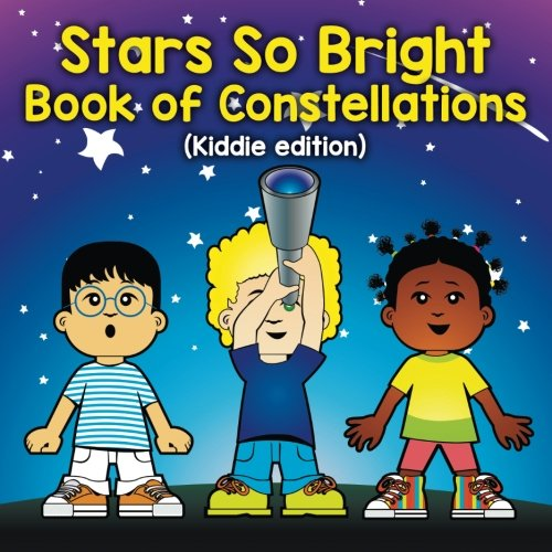 Stars So Bright: Book of Constellations (Kiddie edition)