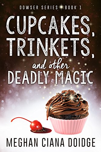 - Cupcakes, Trinkets, and Other Deadly Magic (Dowser Series Book 1)