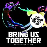 Bring Us Together by Asteroids Galaxy Tour (2014-08-03)