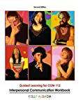 Interpersonal Communication Workbook : Guided Learning for Com 112, Albada, Kelly, 075753063X