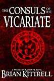 The Consuls of the Vicariate, Brian Kittrell, 0982949537